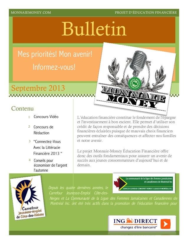 MONNAIEMONEY.COM PROJET D'ÉDUCATION FINANCIÈRE Bulletin Mes priorités! Mon avenir! Informez-vous! Septembre 2013 L'éducati...