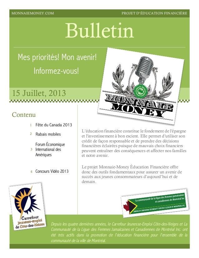 MONNAIEMONEY.COM PROJET D'ÉDUCATION FINANCIÈRE Bulletin Mes priorités! Mon avenir! Informez-vous! 15 Juillet, 2013 L'éduca...