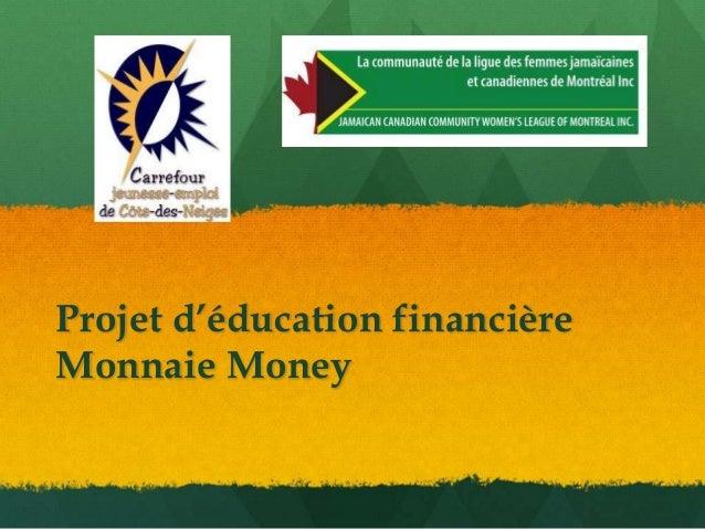 Projet d'éducation financièreMonnaie Money