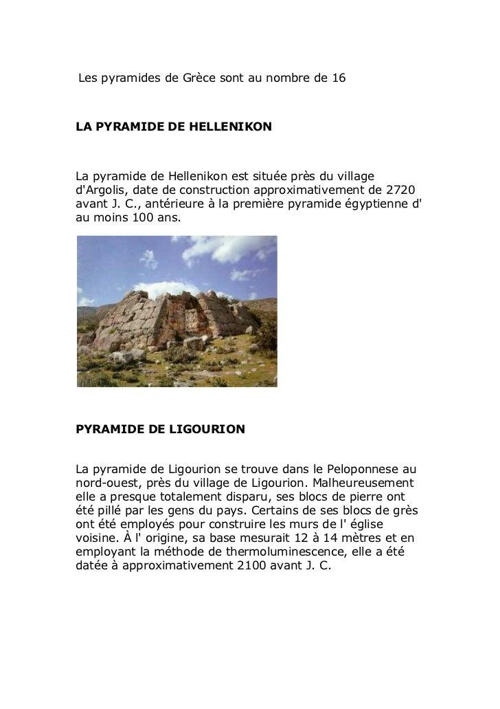 Les pyramides de Grèce sont au nombre de 16LA PYRAMIDE DE HELLENIKONLa pyramide de Hellenikon est située près du villagedA...