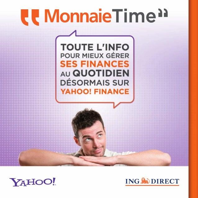 sur Yahoo! Finance L'ESSENTIEL DE L'INFORMATION POUR GÉRER SON ARGENT AU QUOTIDIENL'argent est aujourd'hui au cœur des pré...