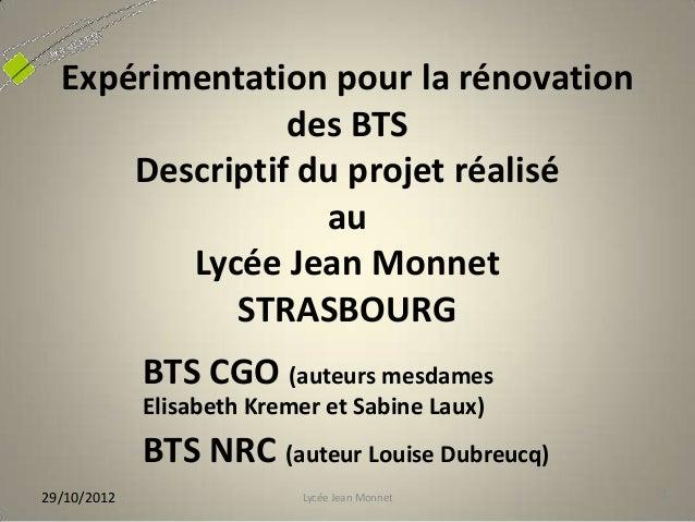 Expérimentation pour la rénovation                des BTS      Descriptif du projet réalisé                  au         Ly...