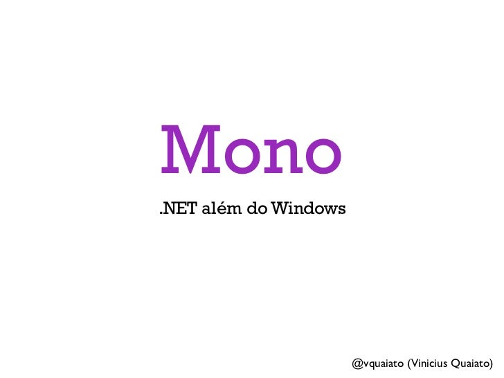 Mono.NET além do Windows                       @vquaiato (Vinicius Quaiato)