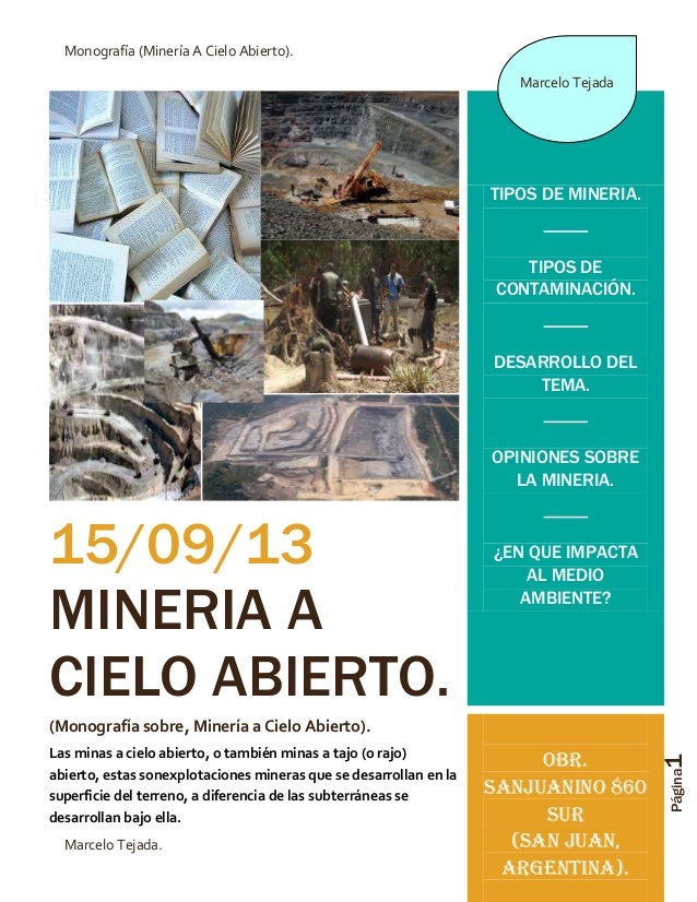 Monografía (Minería A Cielo Abierto). Marcelo Tejada  TIPOS DE MINERIA.  TIPOS DE CONTAMINACIÓN.  DESARROLLO DEL TEMA.  OP...