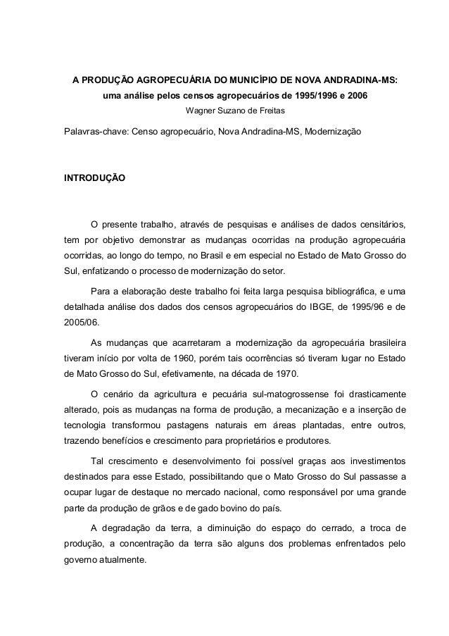A PRODUÇÃO AGROPECUÁRIA DO MUNICÍPIO DE NOVA ANDRADINA-MS: uma análise pelos censos agropecuários de 1995/1996 e 2006 Wagn...