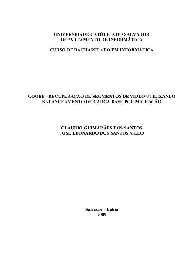 UNIVERSIDADE CATÓLICA DO SALVADOR DEPARTAMENTO DE INFORMÁTICA CURSO DE BACHARELADO EM INFORMÁTICA  GOOBE - RECUPERAÇÃO DE ...