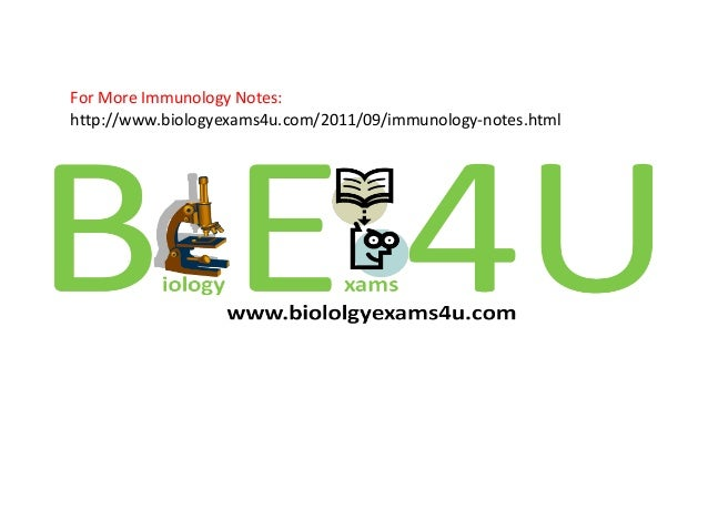 For More Immunology Notes:http://www.biologyexams4u.com/2011/09/immunology-notes.html