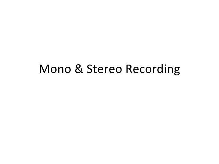 Mono & Stereo Recording