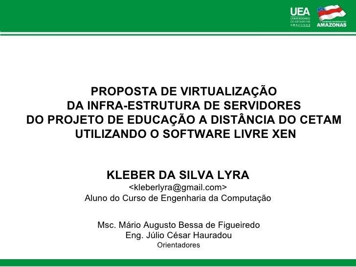 KLEBER DA SILVA LYRA <kleberlyra@gmail.com> Aluno do Curso de Engenharia da Computação Msc. Mário Augusto Bessa de Figueir...