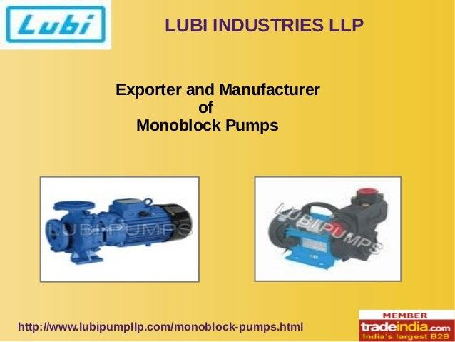 LUBI INDUSTRIES LLP  Exporter and Manufacturer  of  Monoblock Pumps  http://www.lubipumpllp.com/monoblock-pumps.html