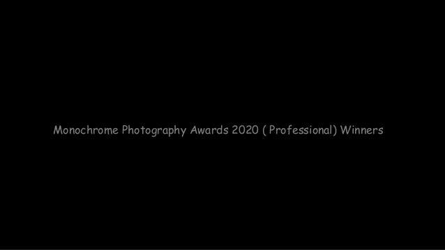 Monochrome Photography Awards 2020 ( Professional) Winners Slide 2