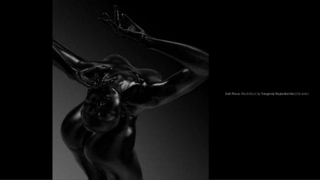 2nd Place: Black Bent by Yevgeniy Repiashenko (Ukraine)