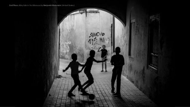 2nd Place: Alley kids in Fez Morocco by Benjamin Weinstein (United States)