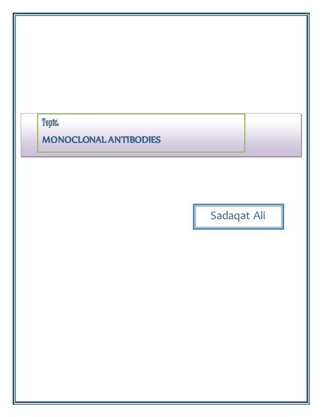 Topic: MONOCLONAL ANTIBODIES Sadaqat Ali