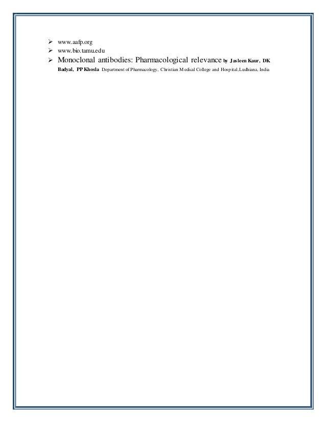  www.aafp.org  www.bio.tamu.edu  Monoclonal antibodies: Pharmacological relevance by Jasleen Kaur, DK Badyal, PP Khosla...