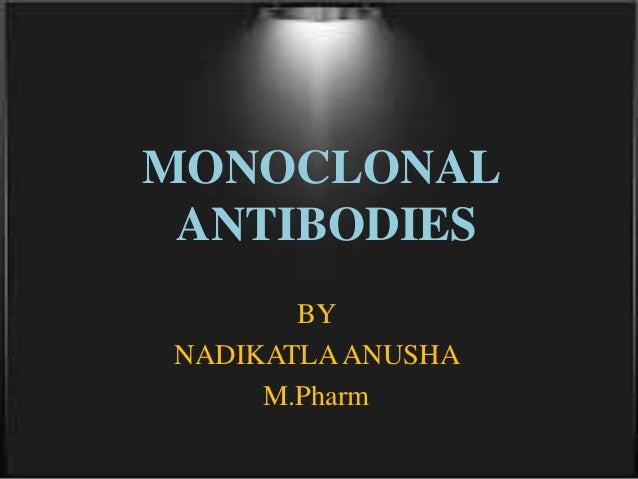 MONOCLONAL ANTIBODIES BY NADIKATLAANUSHA M.Pharm