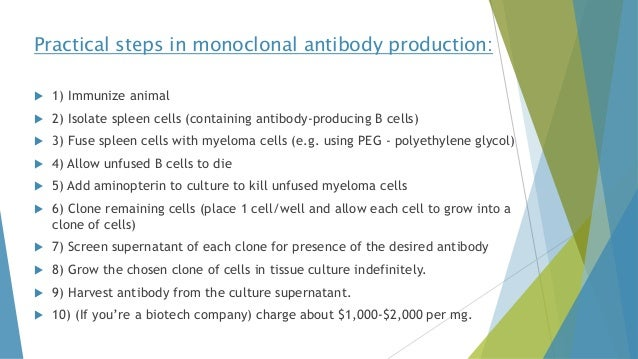 monoclonal antibody production using animal cell culture Bd cell™mab medium, animal component free is a complete medium designed to enhance monoclonal antibody production in a variety of cell lines including cho and hybridoma bd cell™ media will require the adaptation of your cell lines for optimal results.