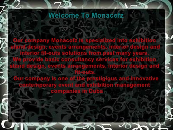 Welcome To Monacofz Our company Monacofz is specialized into exhibition  stand design, events arrangements, interior desig...