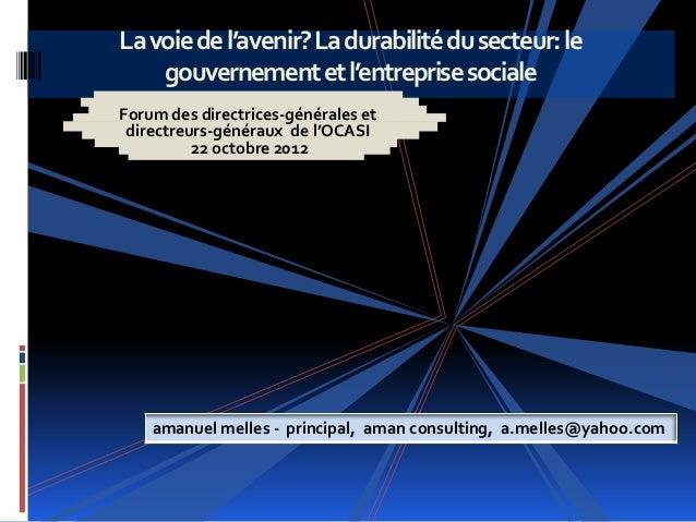 La voie de l'avenir? La durabilité du secteur: le    gouvernement et l'entreprise socialeForum des directrices-générales e...