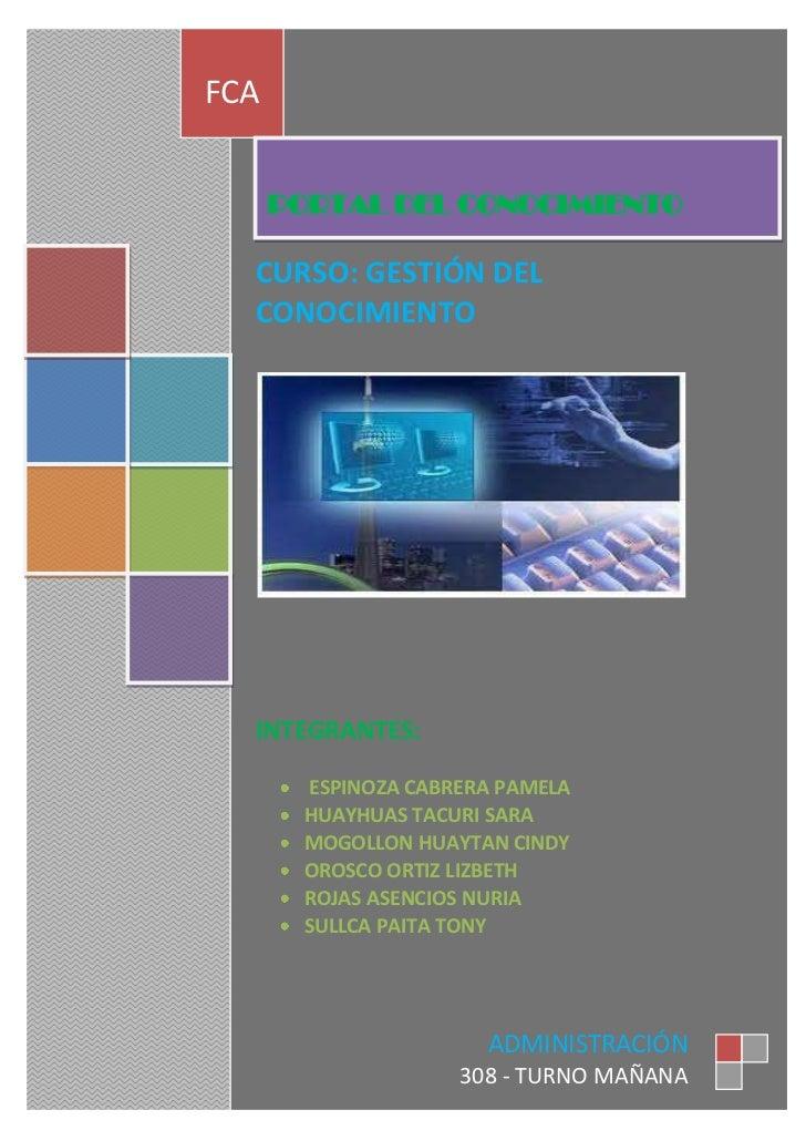 PORTAL DEL CONOCIMIENTOC     CURSO: GESTIÓN DEL CONOCIMIENTOINTEGRANTES: ESPINOZA CABRERA PAMELAHUAYHUAS TACURI SARAM...