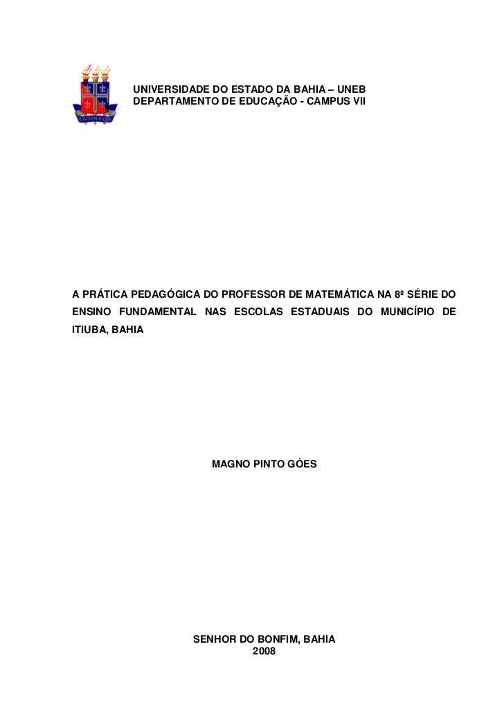 UNIVERSIDADE DO ESTADO DA BAHIA – UNEB           DEPARTAMENTO DE EDUCAÇÃO - CAMPUS VIIA PRÁTICA PEDAGÓGICA DO PROFESSOR DE...