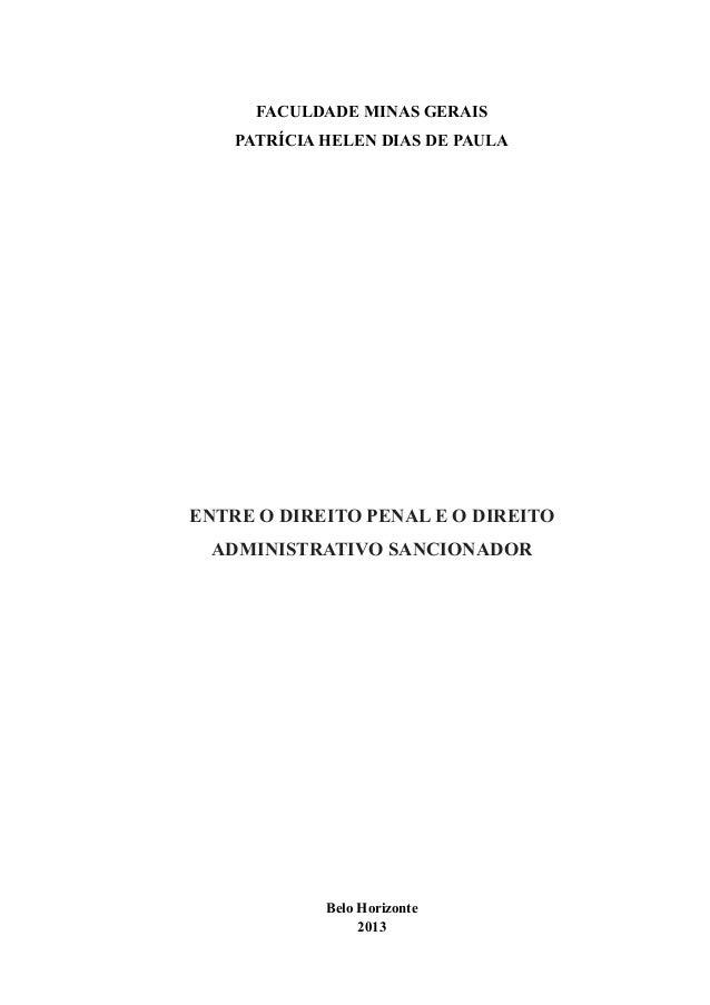 0 FACULDADE MINAS GERAIS PATRÍCIA HELEN DIAS DE PAULA ENTRE O DIREITO PENAL E O DIREITO ADMINISTRATIVO SANCIONADOR Belo Ho...