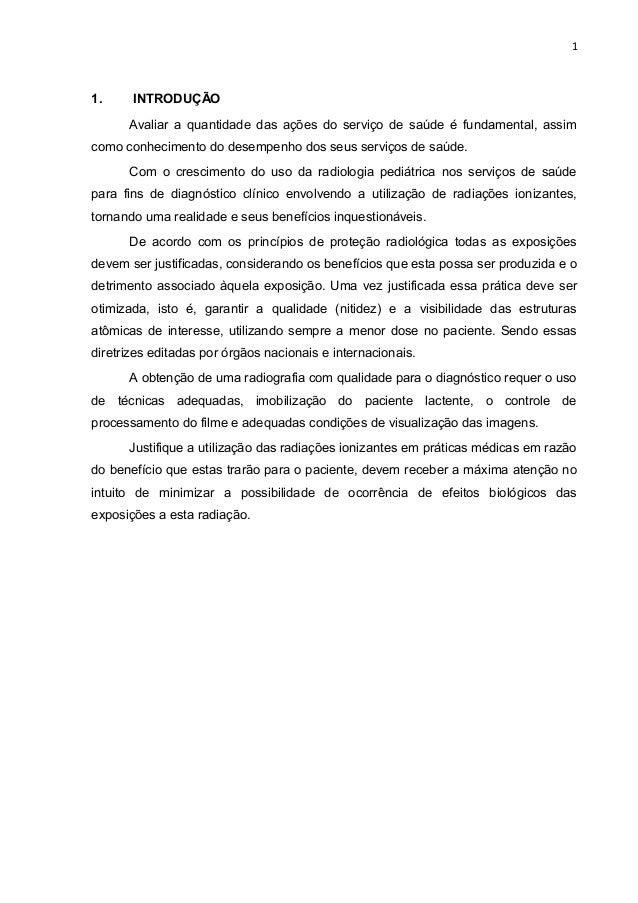 1 1. INTRODUÇÃO Avaliar a quantidade das ações do serviço de saúde é fundamental, assim como conhecimento do desempenho do...