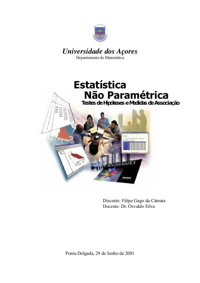 Universidade dos Açores Departamento de Matemática Discente: Filipe Gago da Câmara Docente: Dr. Osvaldo Silva Ponta Delgad...