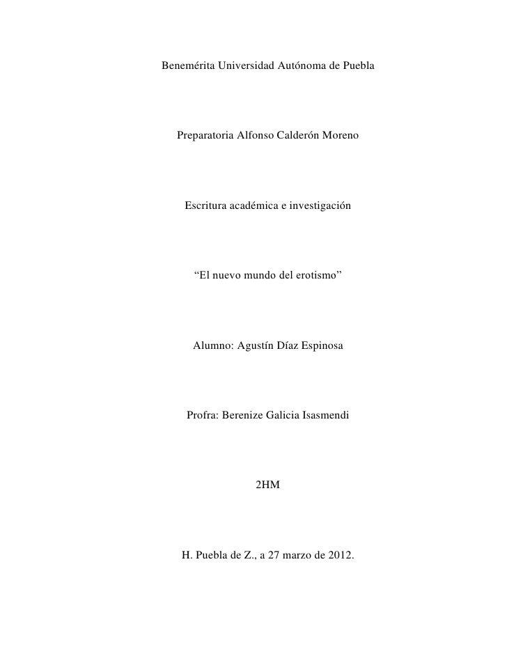 Benemérita Universidad Autónoma de Puebla   Preparatoria Alfonso Calderón Moreno    Escritura académica e investigación   ...