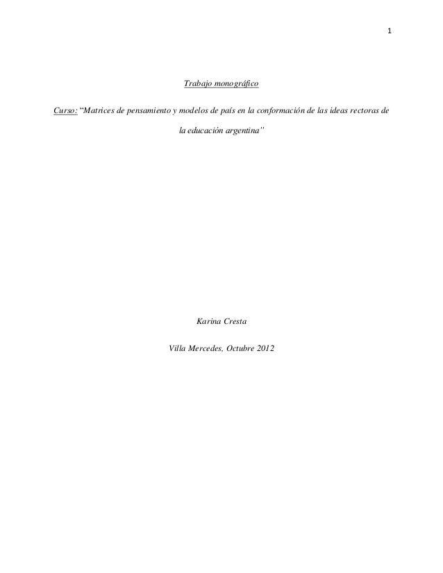 """1  Trabajo monográfico Curso: """"Matrices de pensamiento y modelos de país en la conformación de las ideas rectoras de la ed..."""