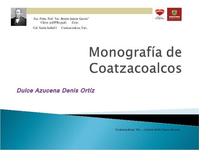 "Esc. Prim. Fed. ""Lic. Benito Juárez García""           Clave: 30DPR0332G       Z270     Col. Santa Isabel I   Coatzacoalcos..."