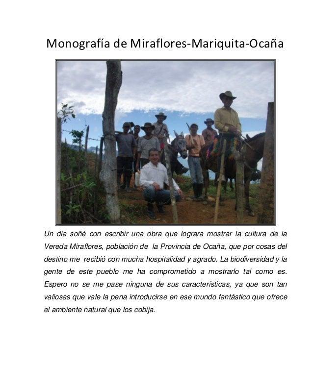 Monografía de Miraflores-Mariquita-OcañaUn día soñé con escribir una obra que lograra mostrar la cultura de laVereda Miraf...