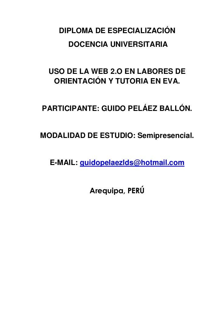 DIPLOMA DE ESPECIALIZACIÓN      DOCENCIA UNIVERSITARIA  USO DE LA WEB 2.O EN LABORES DE   ORIENTACIÓN Y TUTORIA EN EVA.PAR...