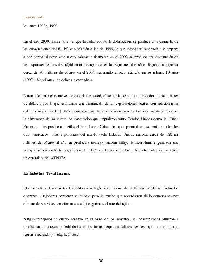 Industria Textil 30 los años 1998 y 1999. En el año 2000, momento en el que Ecuador adoptó la dolarización, se produce un ...