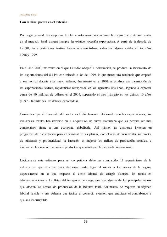 Industria Textil 33 Con la mira puesta en el exterior Por regla general, las empresas textiles ecuatorianas concentraron l...