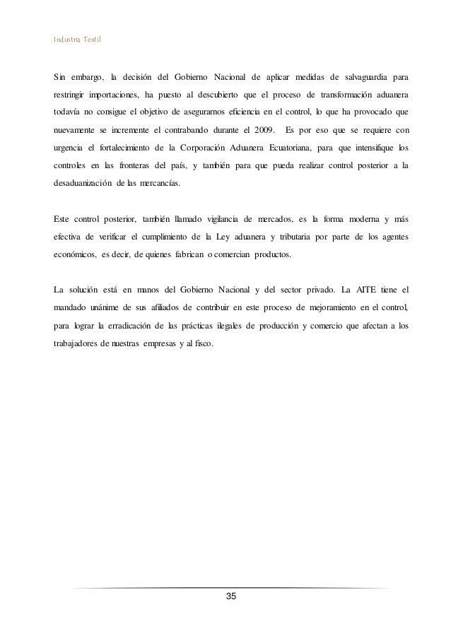 Industria Textil 35 Sin embargo, la decisión del Gobierno Nacional de aplicar medidas de salvaguardia para restringir impo...
