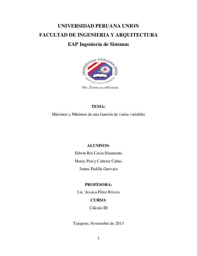 UNIVERSIDAD PERUANA UNION FACULTAD DE INGENIERIA Y ARQUITECTURA EAP Ingeniería de Sistemas  TEMA: Máximos y Mínimos de una...