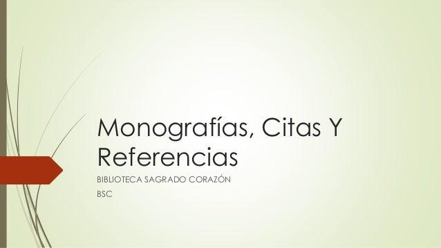 Monografías, Citas Y  Referencias  BIBLIOTECA SAGRADO CORAZÓN  BSC