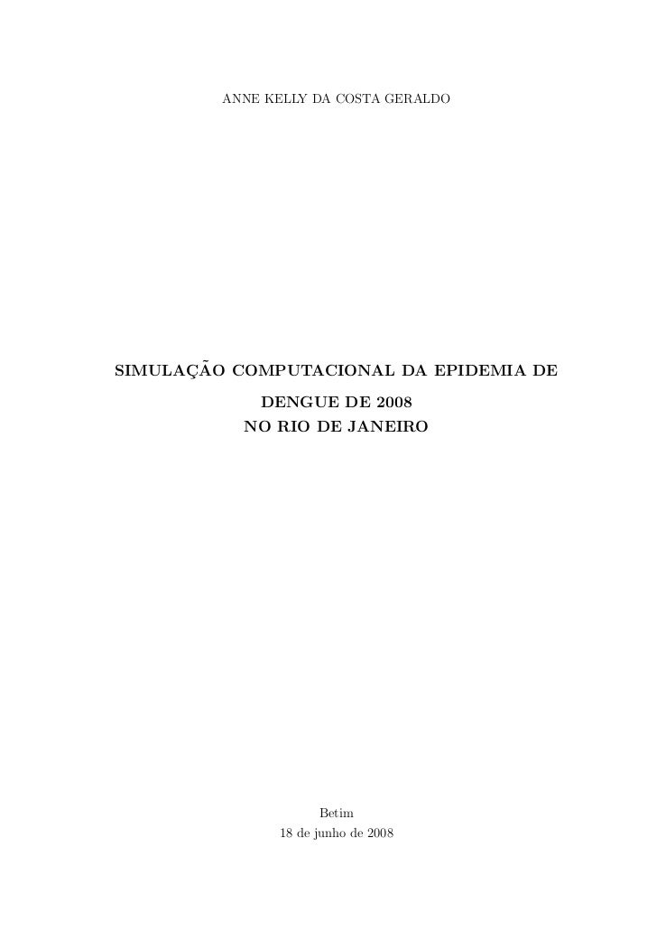 ANNE KELLY DA COSTA GERALDO      ¸˜SIMULACAO COMPUTACIONAL DA EPIDEMIA DE             DENGUE DE 2008           NO RIO DE J...