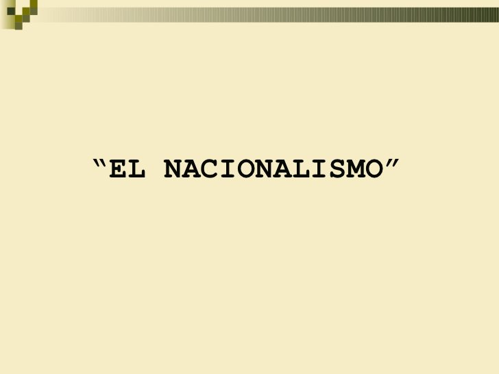 """""""EL NACIONALISMO"""""""