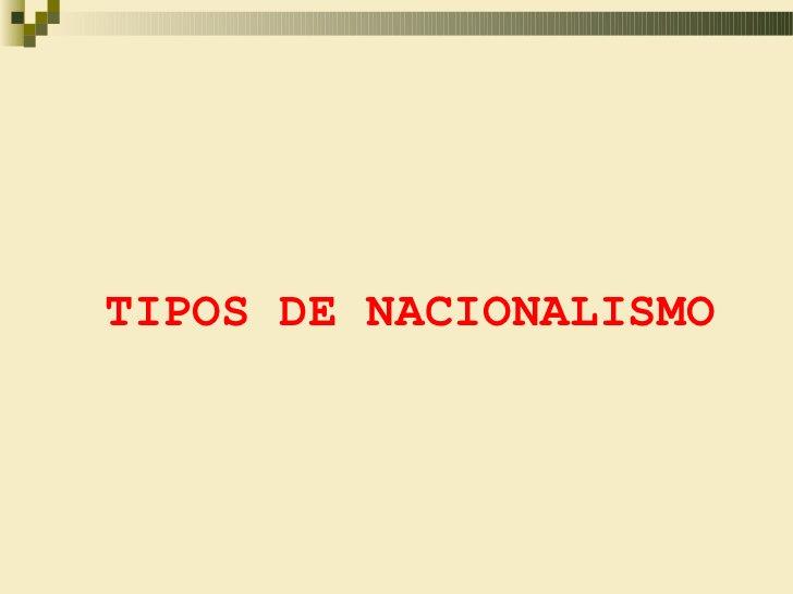 TIPOS DE NACIONALISMO