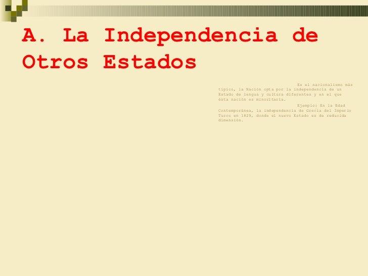 A. La Independencia deOtros Estados                                             Es el nacionalismo más              típico...