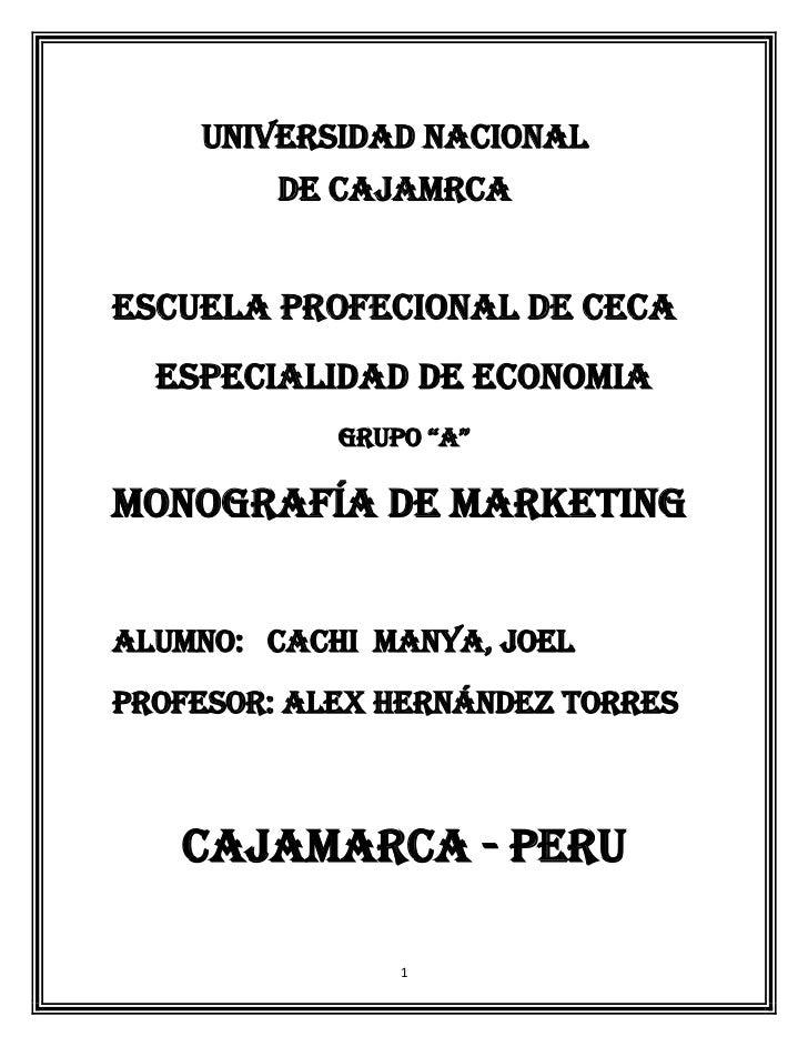 """UNIVERSIDAD NACIONAL         DE CAJAMRCAESCUELA PROFECIONAL DE CECA  ESPECIALIDAD DE ECONOMIA            GRUPO """"A""""MONOGRAF..."""