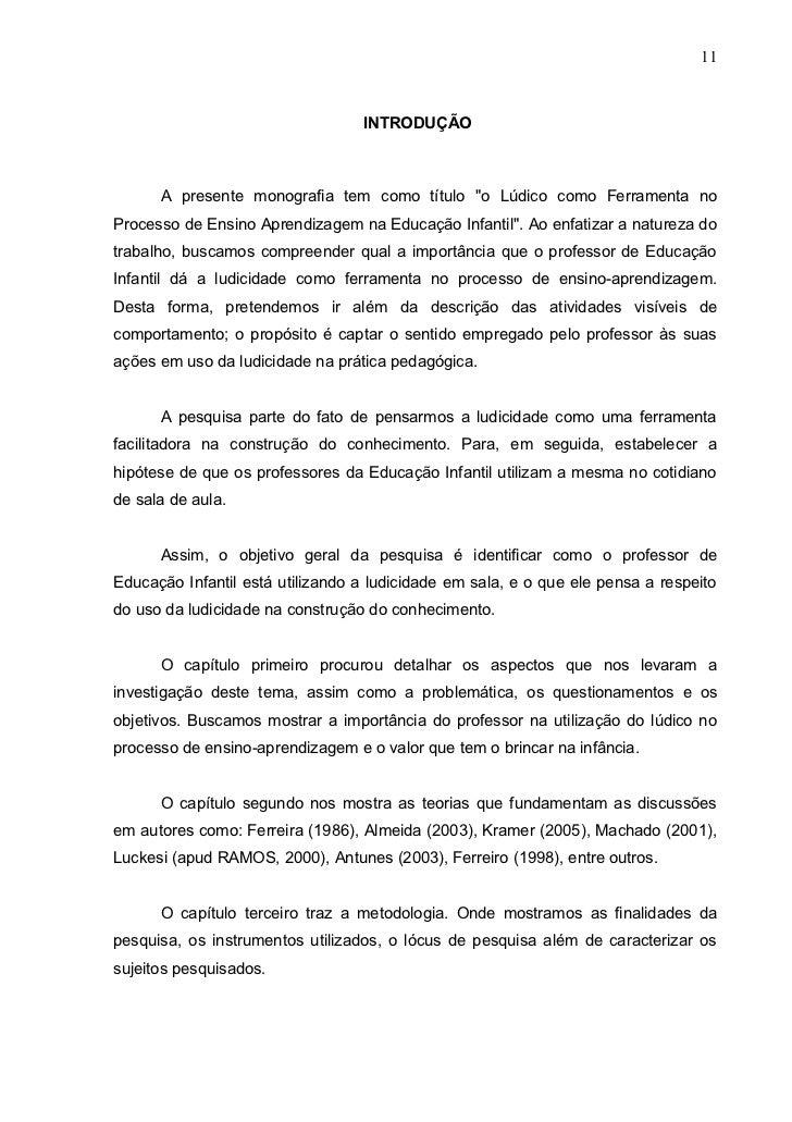 """11                                  INTRODUÇÃO      A presente monografia tem como título """"o Lúdico como Ferramenta noProc..."""
