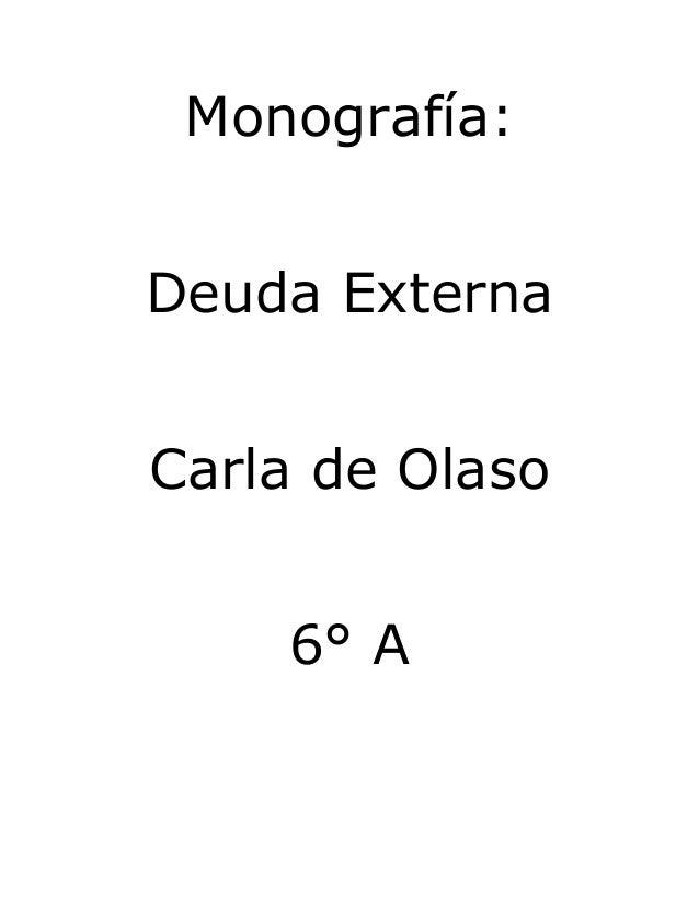 Monografía: Deuda Externa Carla de Olaso 6° A