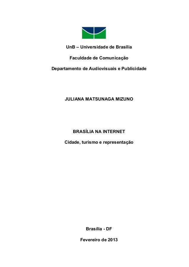 1    UnB – Universidade de Brasília Faculdade de Comunicação Departamento de Audiovisuais e Publicidade  JULIANA MATS...