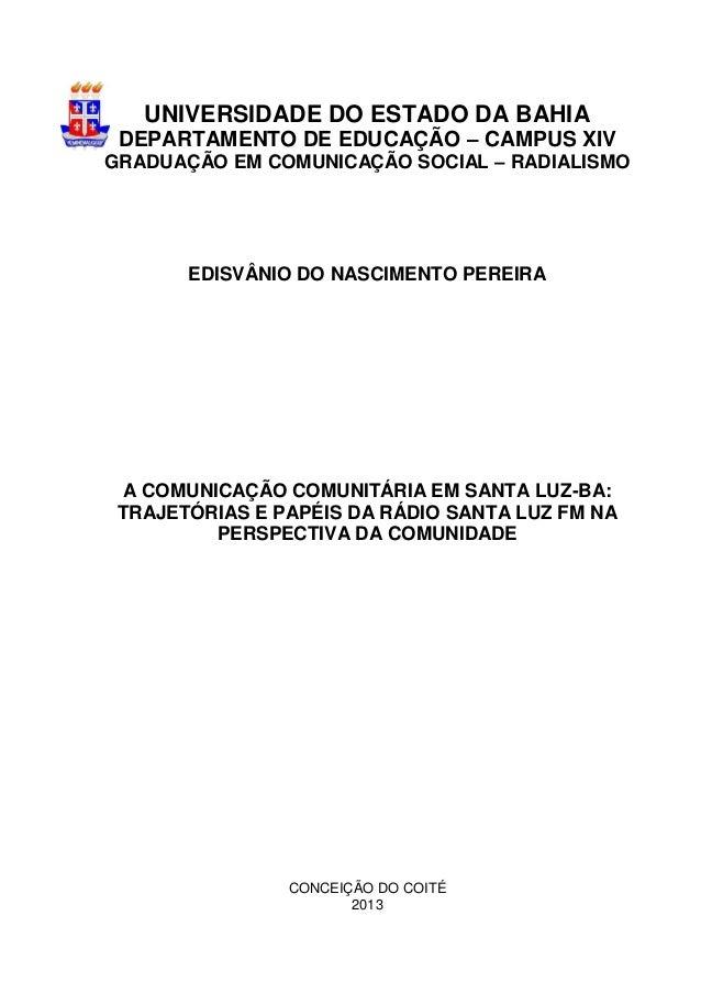 UNIVERSIDADE DO ESTADO DA BAHIA DEPARTAMENTO DE EDUCAÇÃO – CAMPUS XIV GRADUAÇÃO EM COMUNICAÇÃO SOCIAL – RADIALISMO EDISVÂN...