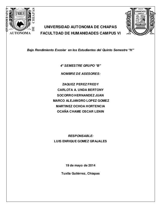 UNIVERSIDAD AUTONOMA DE CHIAPAS  FACULTDAD DE HUMANIDADES CAMPUS VI  Bajo Rendimiento Escolar en los Estudiantes del Quint...