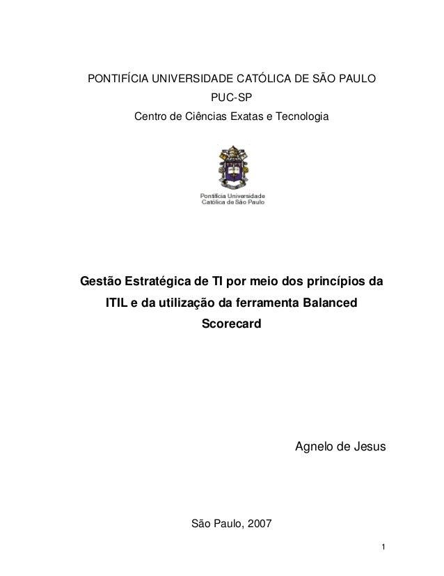 PONTIFÍCIA UNIVERSIDADE CATÓLICA DE SÃO PAULO PUC-SP Centro de Ciências Exatas e Tecnologia  Gestão Estratégica de TI por ...