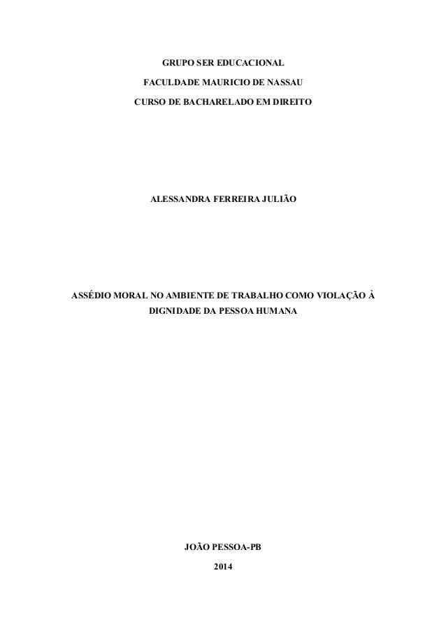 GRUPO SER EDUCACIONAL FACULDADE MAURICIO DE NASSAU CURSO DE BACHARELADO EM DIREITO ALESSANDRA FERREIRA JULIÃO ASSÉDIO MORA...